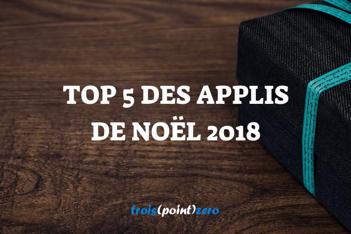 article-cover-blog-troispointzero-top-5-applis-noel